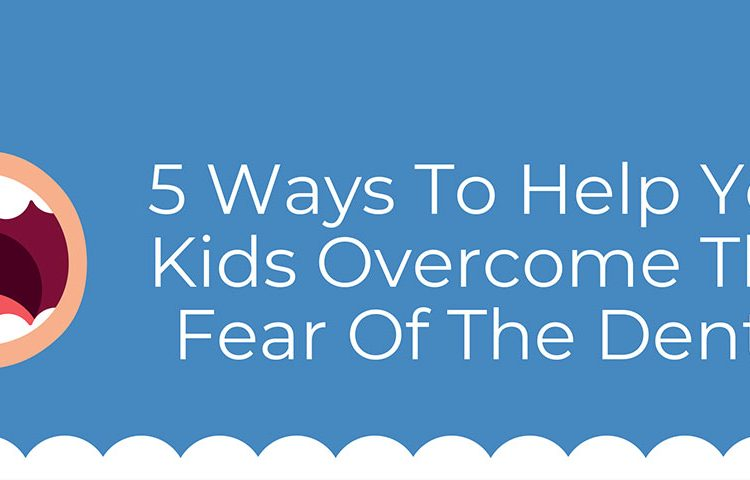 Help Your Kids Overcome Their Fear Of The Dentist